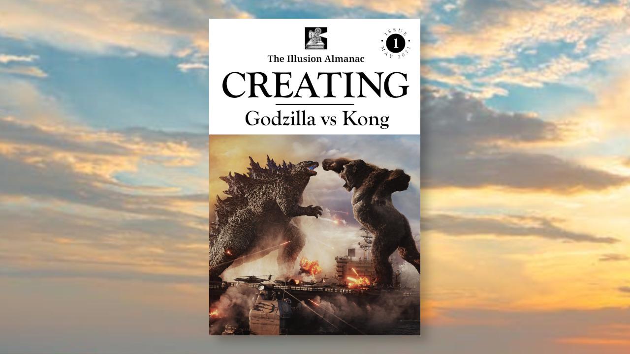 The Illusion Almanac 1 - Creating Godzilla vs Kong